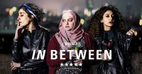 FJC Film Festival IN BETWEEN Israeli Drama about three Palestinian Israeli Women